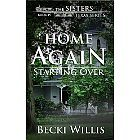 Home Again: Starting Over (The Sisters, Texas Mystery Series, Book 4)(Kindle Edition)